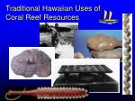 traditional hawaiian uses of coral reef resources
