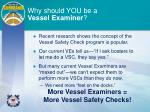 why should you be a vessel examiner3