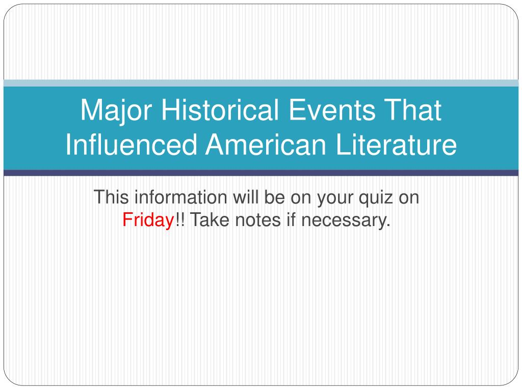 major historical events that influenced american literature l.
