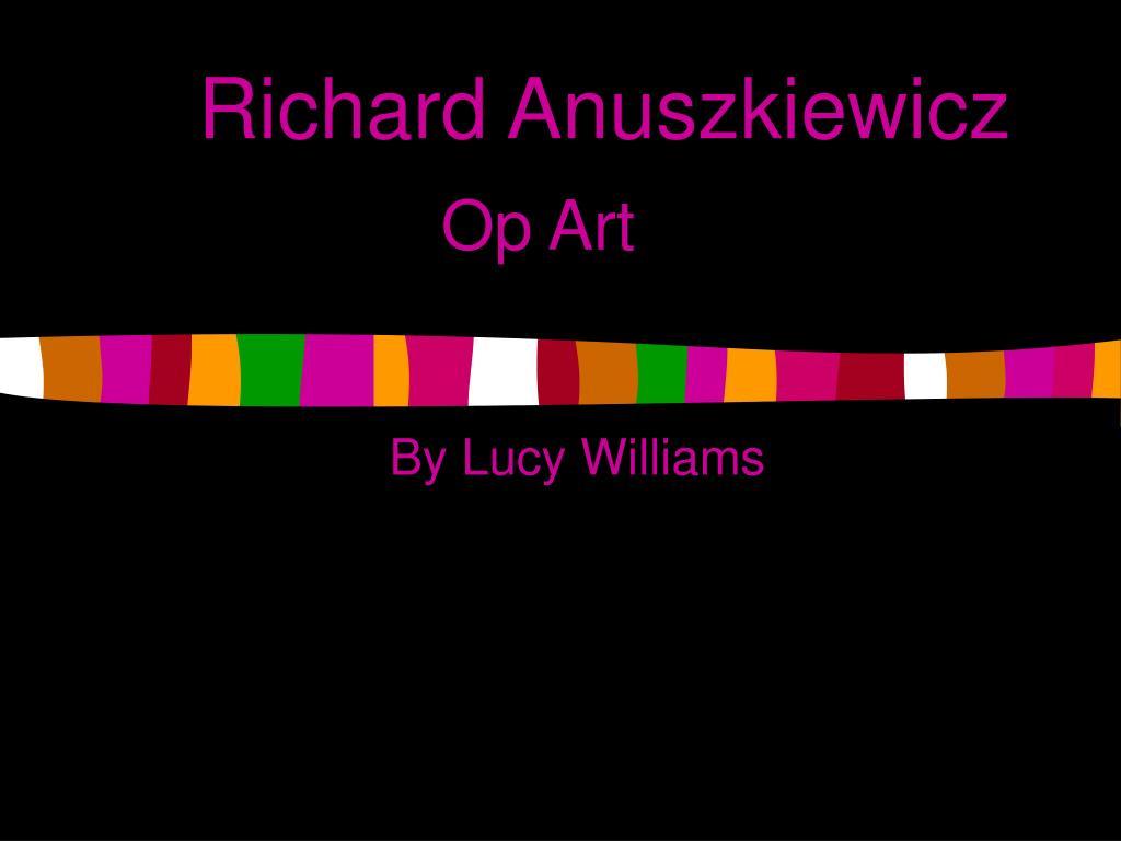 richard anuszkiewicz l.