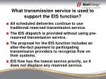what transmission service is used to support the eis function
