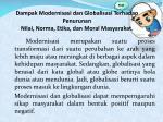 dampak modernisasi dan globalisasi terhadap penurunan nilai norma etika dan moral masyarakat