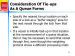 consideration of tie ups as a queue forms