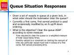 queue situation responses