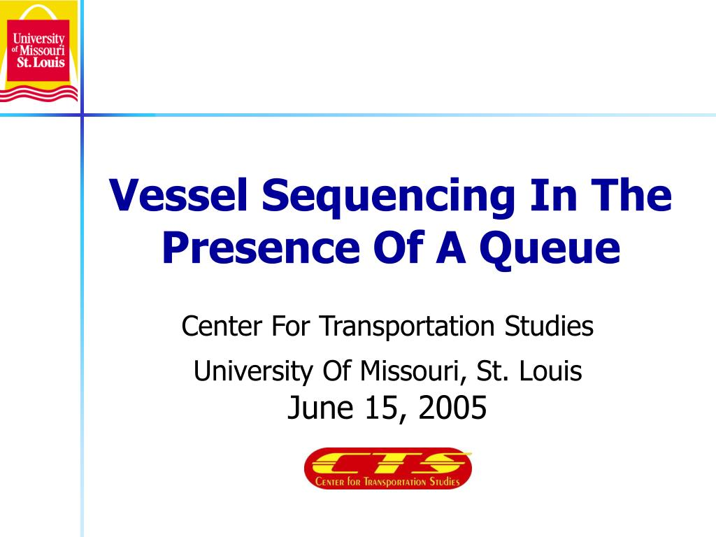 vessel sequencing in the presence of a queue l.