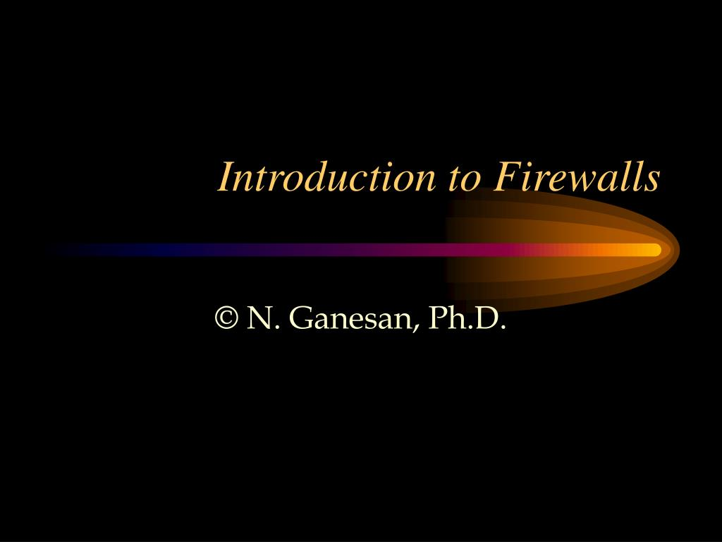 introduction to firewalls l.