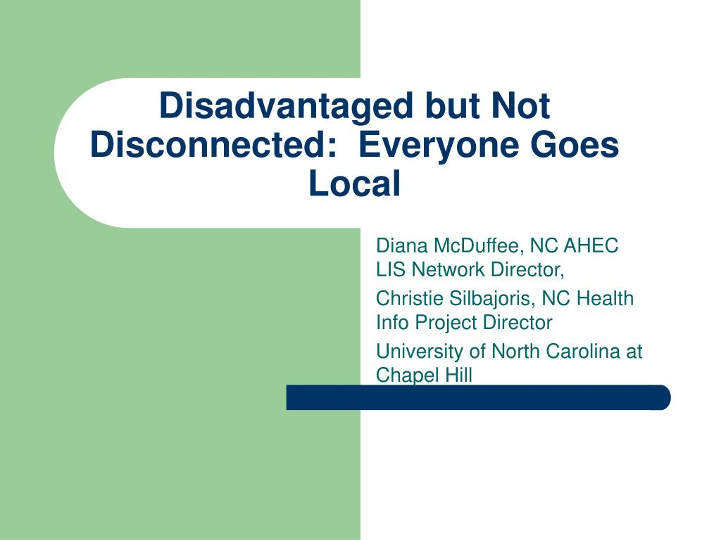 disadvantaged but not disconnected everyone goes local l.