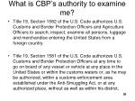 what is cbp s authority to examine me