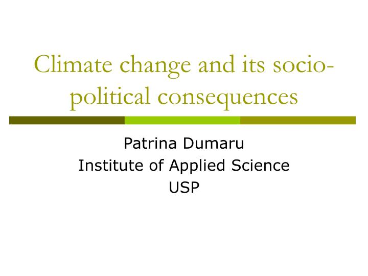 Climate change and its socio political consequences