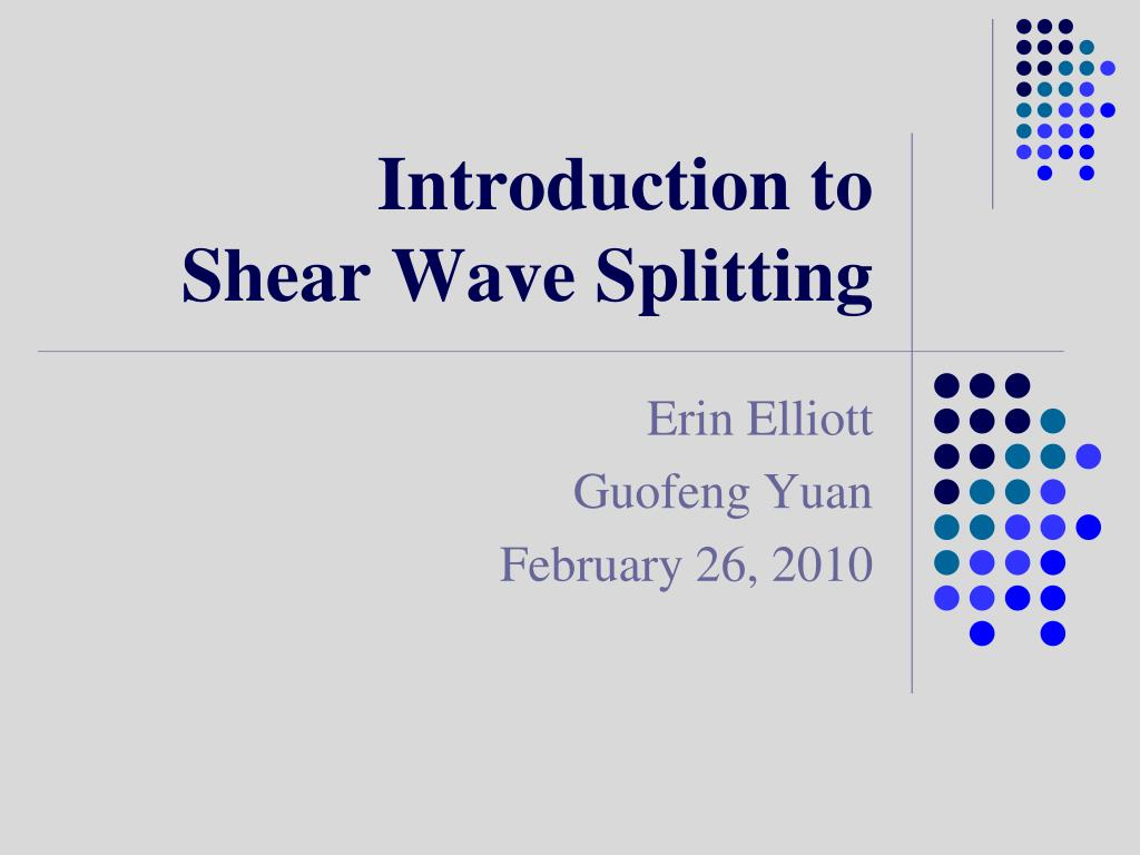 introduction to shear wave splitting l.