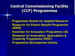 central commissioning facility ccf programmes
