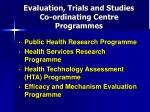 evaluation trials and studies co ordinating centre programmes