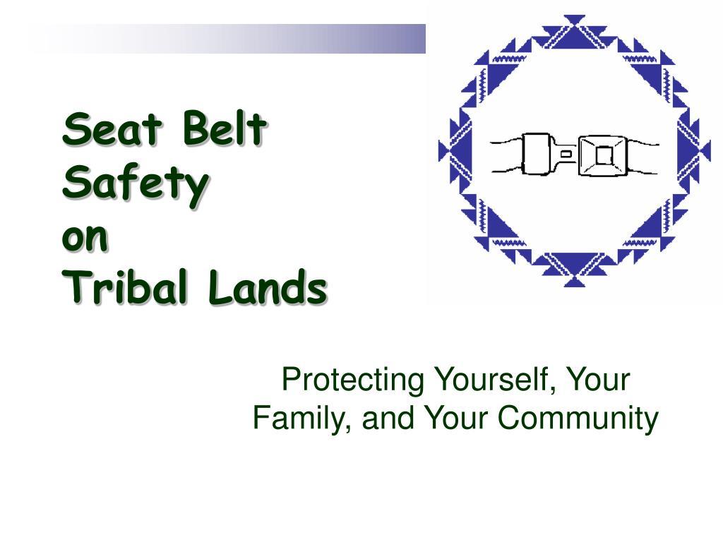 seat belt safety on tribal lands l.