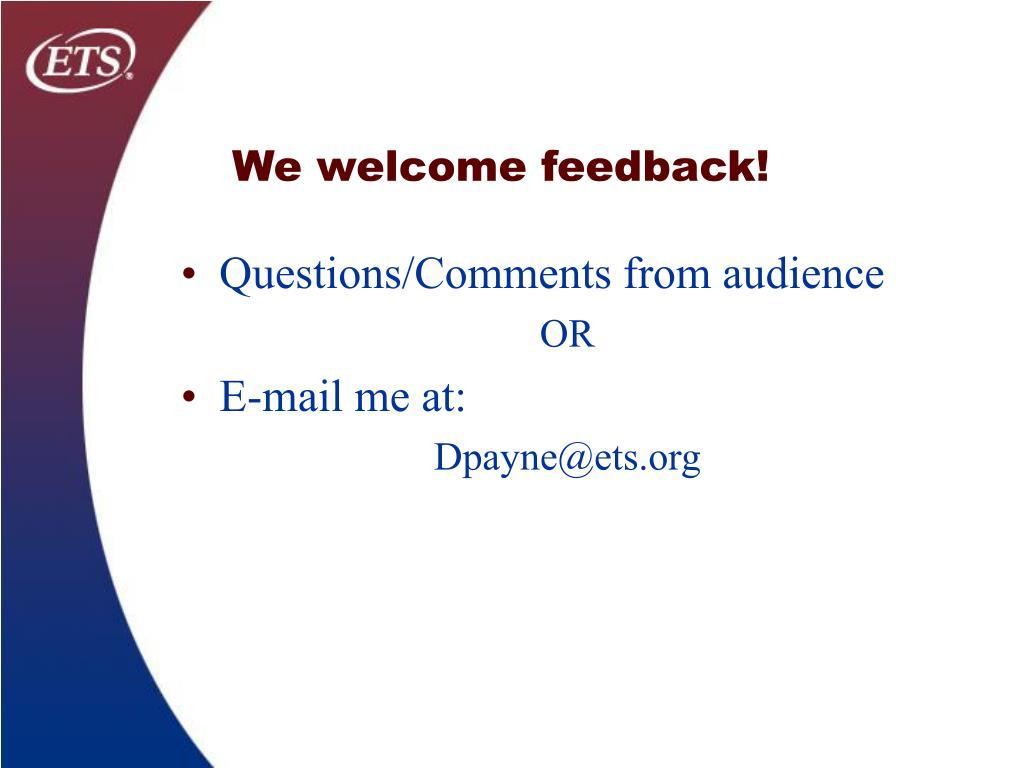 We welcome feedback!