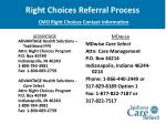 right choices referral process cmo right choices contact information
