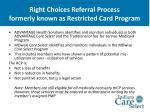 right choices referral process formerly known as restricted card program