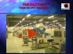 the factory view on cnc machines