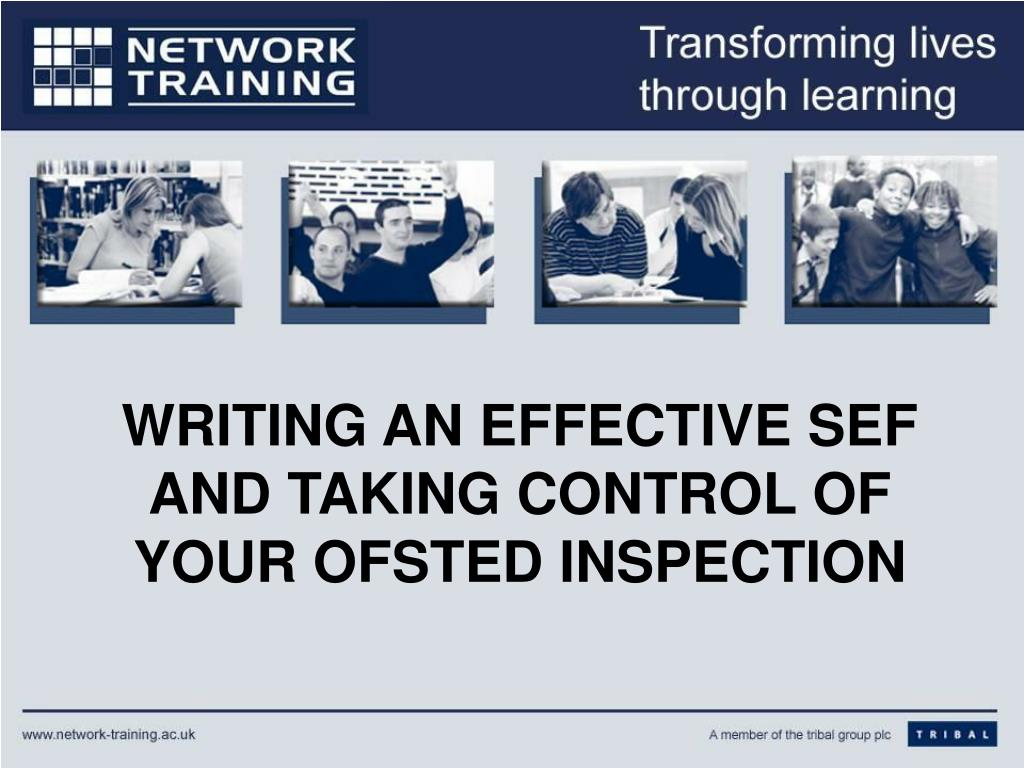 writing an effective sef and taking control of your ofsted inspection l.