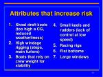 attributes that increase risk