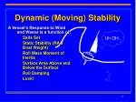 dynamic moving stability