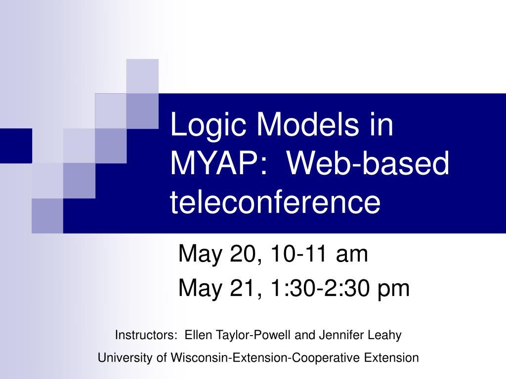 logic models in myap web based teleconference l.