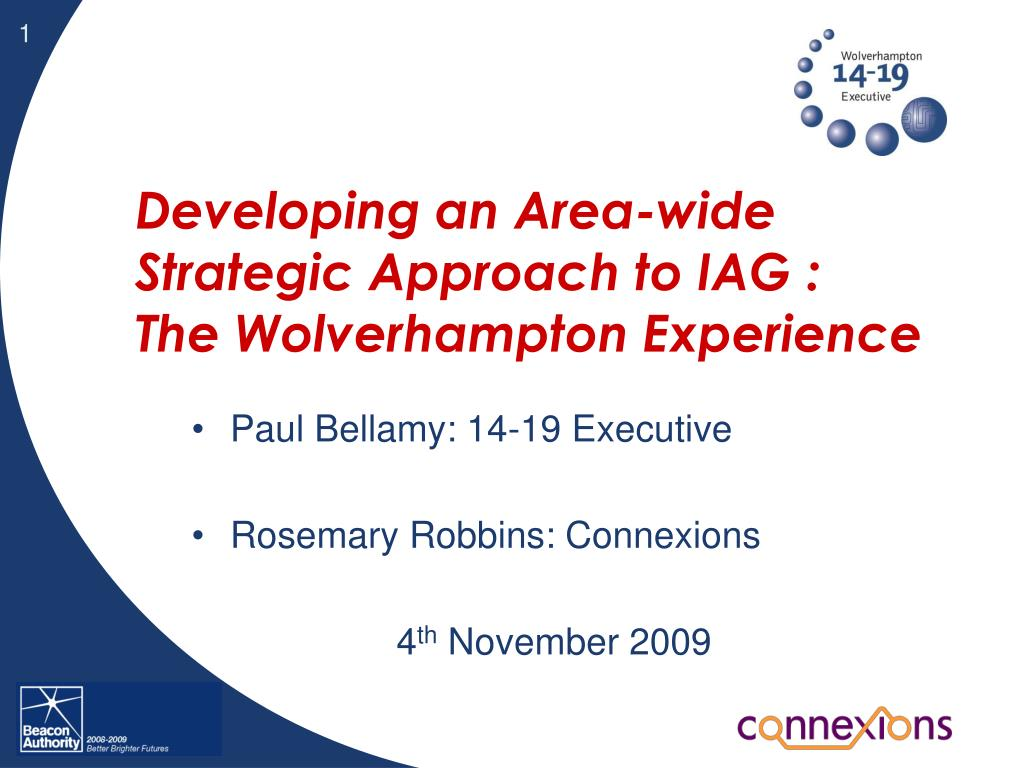 developing an area wide strategic approach to iag the wolverhampton experience l.