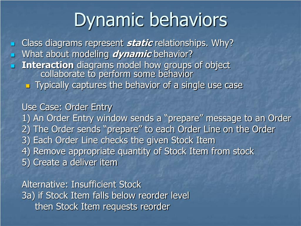 Dynamic behaviors