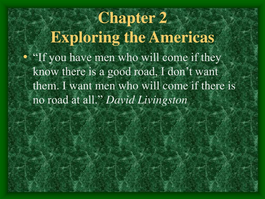 chapter 2 exploring the americas l.