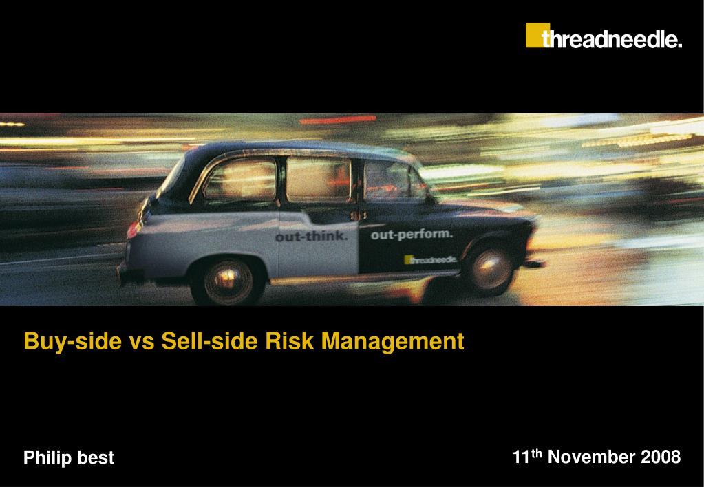 buy side vs sell side risk management l.