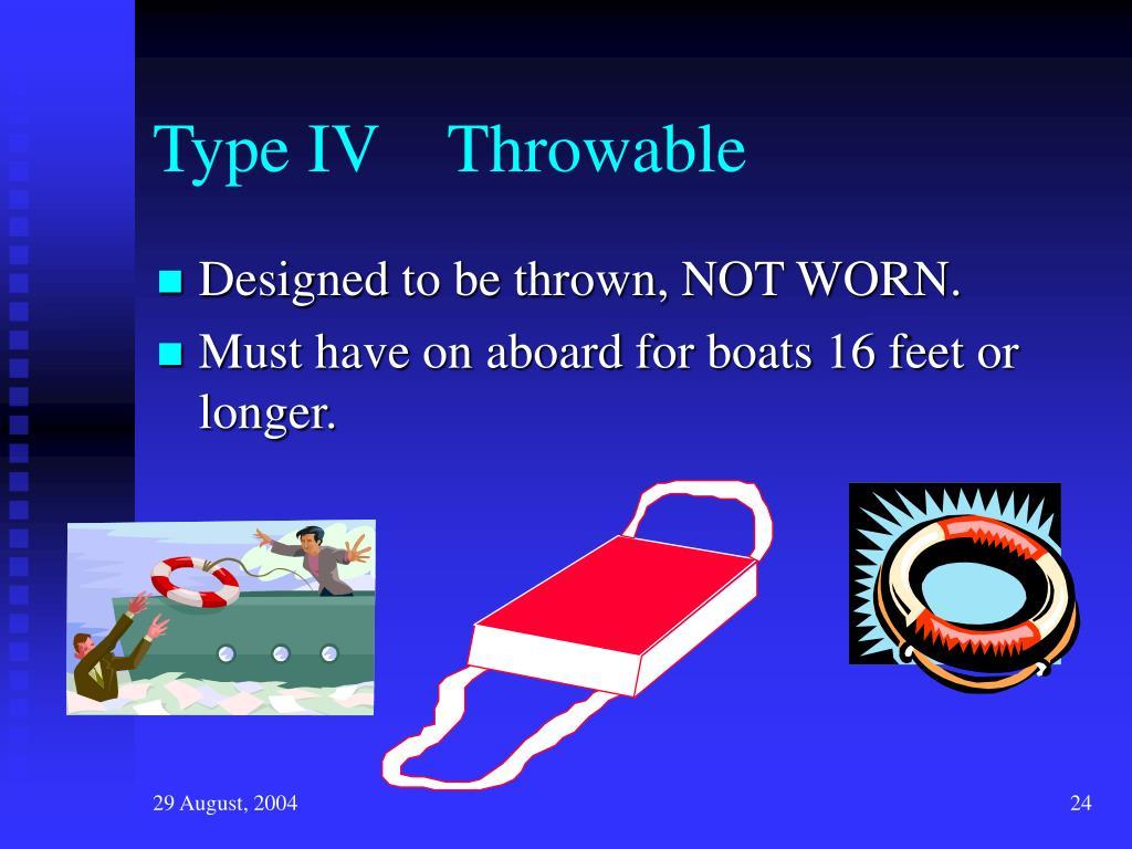 Type IV    Throwable