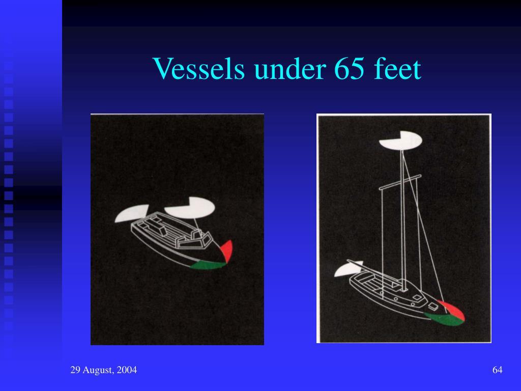 Vessels under 65 feet