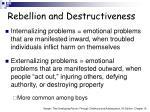 rebellion and destructiveness