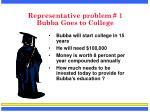 representative problem 1 bubba goes to college
