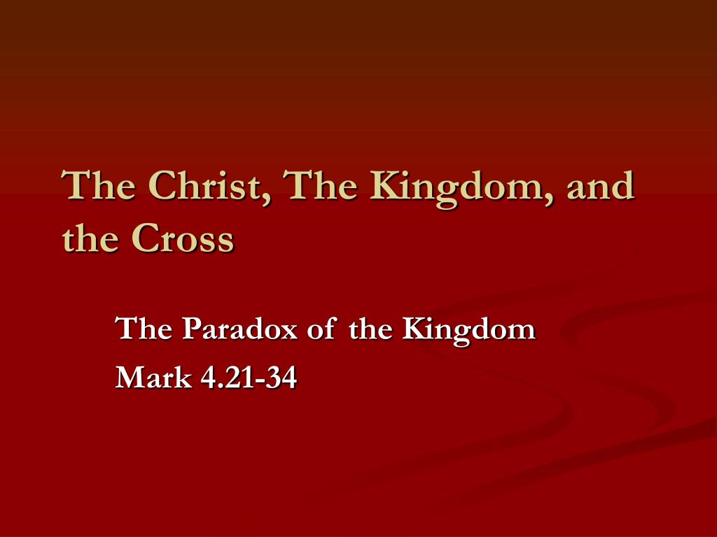 the christ the kingdom and the cross l.