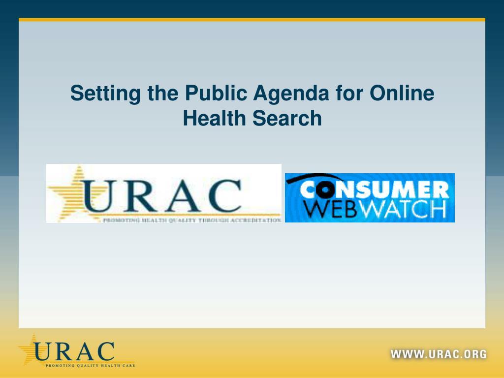 setting the public agenda for online health search l.