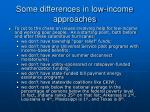 some differences in low income approaches
