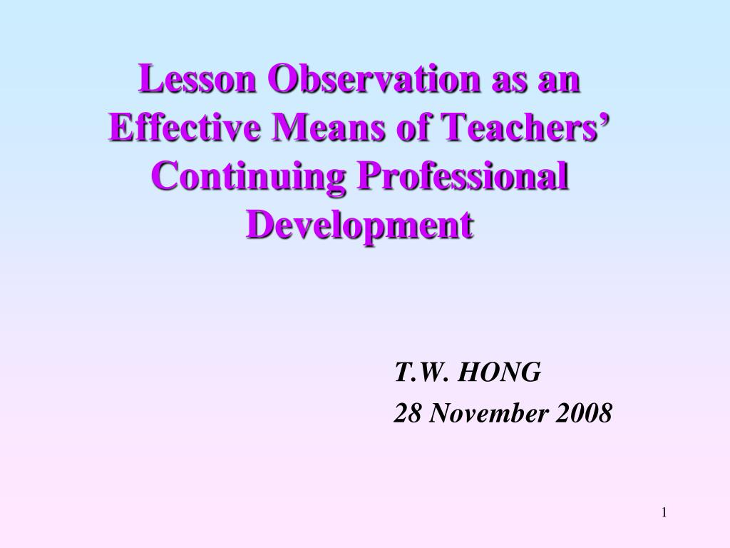 lesson observation as an effective means of teachers continuing professional development l.
