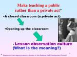 make teaching a public rather than a private act