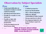 observation by subject specialists