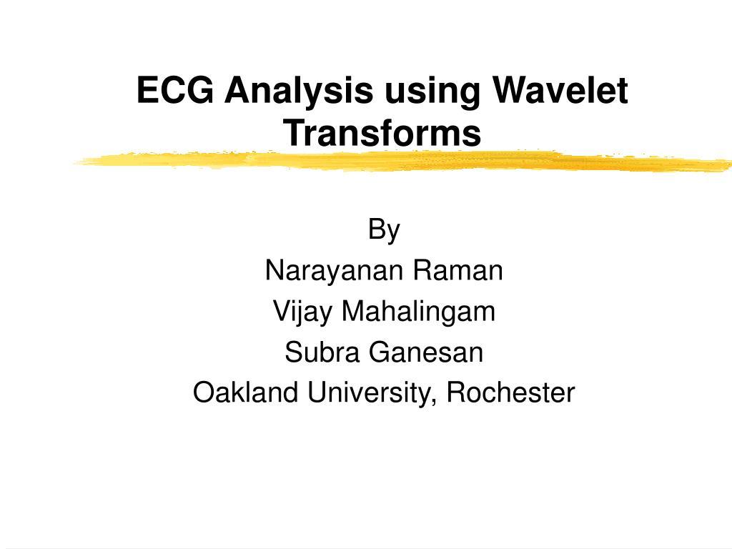 ecg analysis using wavelet transforms l.