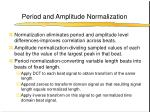 period and amplitude normalization