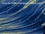 how do tides changing electricity