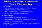 robotic hybrid dynamic store and forward telepathology