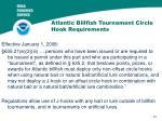 atlantic billfish tournament circle hook requirements