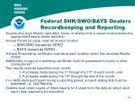 federal shk swo bays dealers recordkeeping and reporting