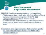 hms tournament registration requirements