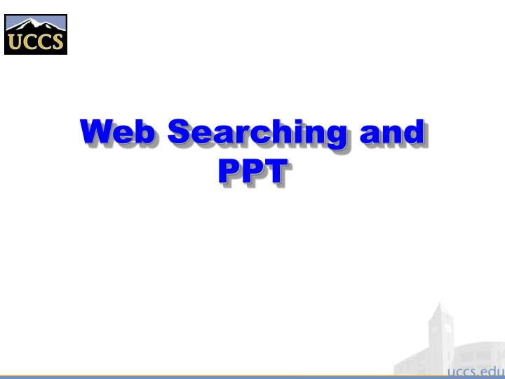 Web searching and ppt