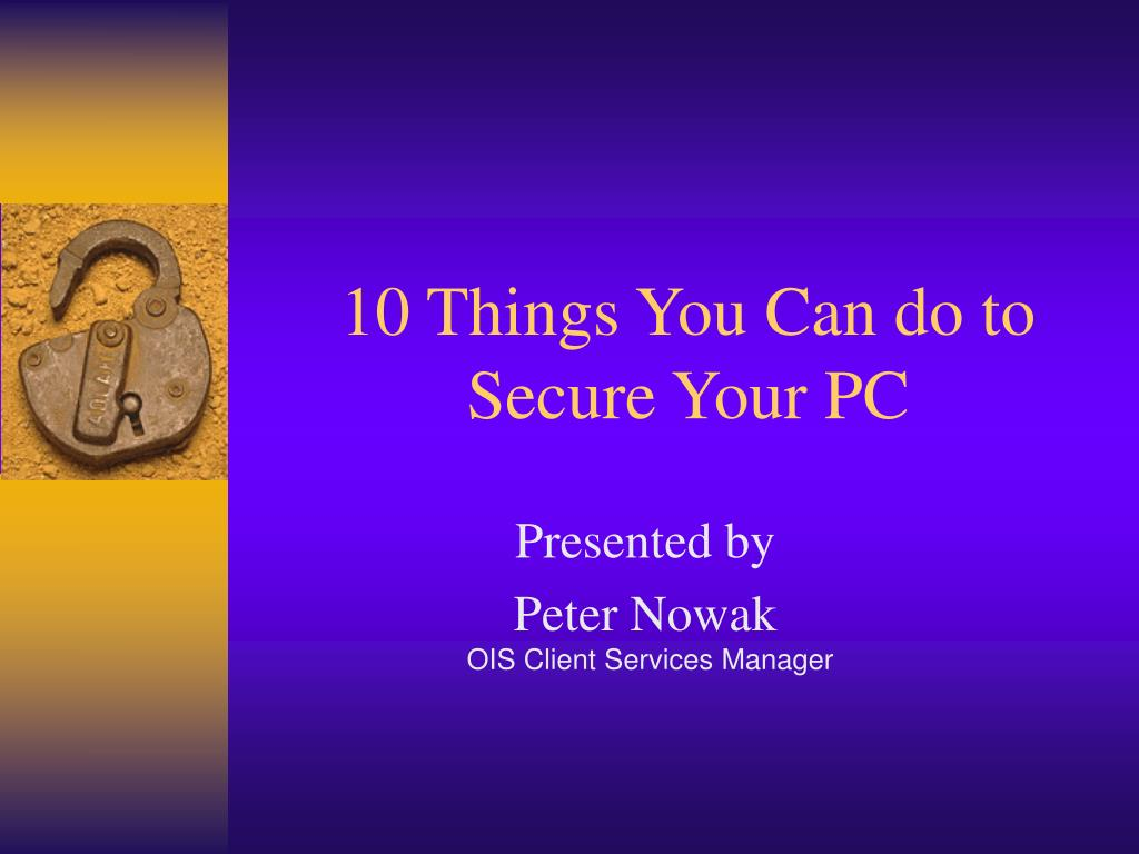 10 things you can do to secure your pc l.