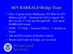 m v barkald bridge team