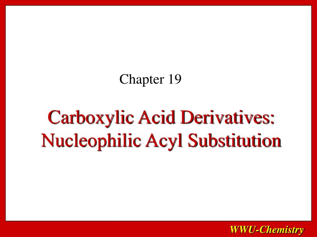 carboxylic acid derivatives nucleophilic acyl substitution l.
